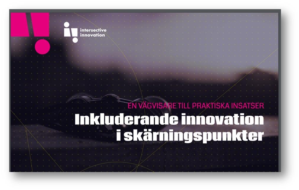 En vägvisare till praktiska insatser Inkluderande innovation i skärningspunkt