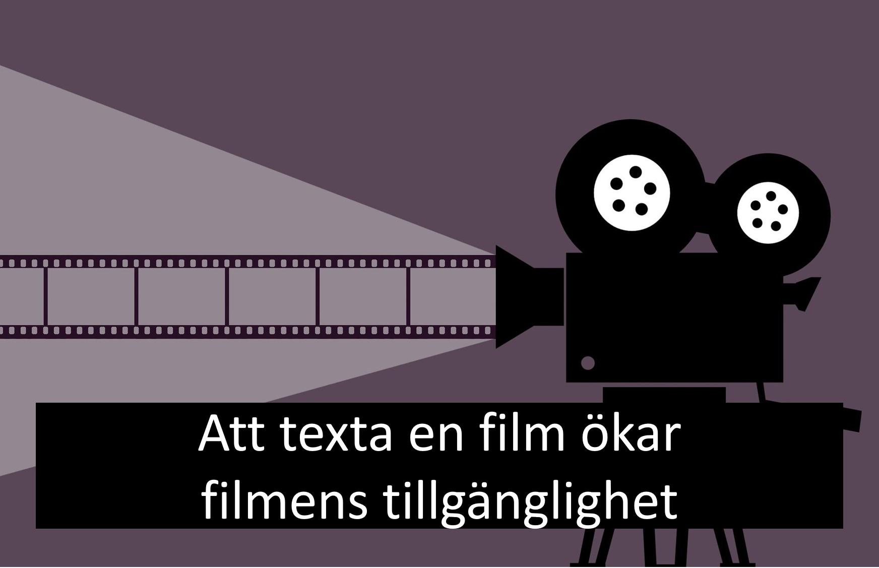 att texta en film ökar filmens tillgänglighet