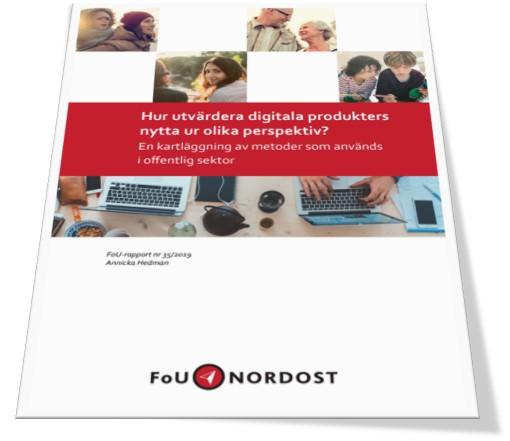 Rapporten Hur utvärdera digitala produkters nytta ur olika perspektiv. En kartläggning av metoder som använts i offentlig sektor.
