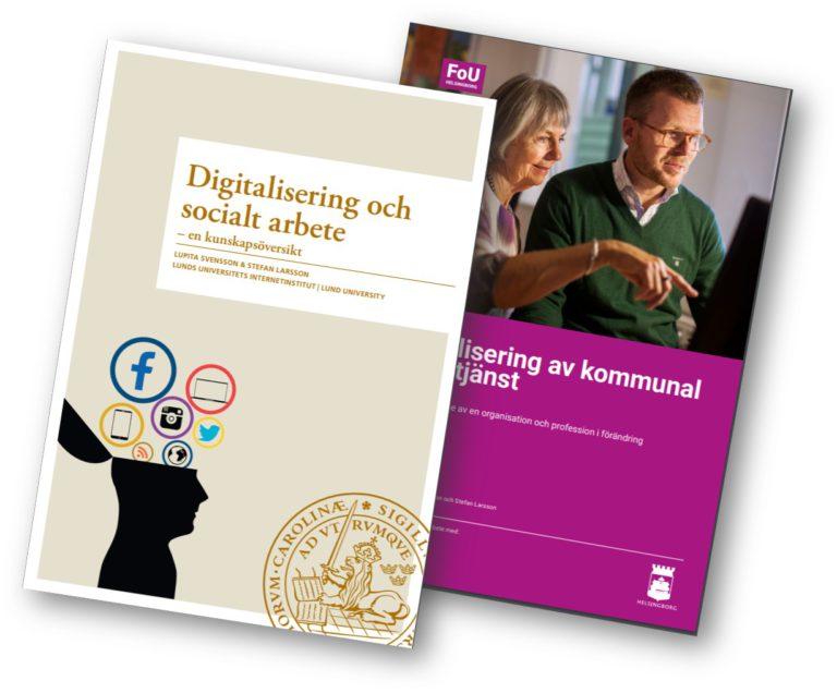Forskningsrapporterna Digitalisering och socialt arbete samt Digitalisering av en kommunal socialtjänst