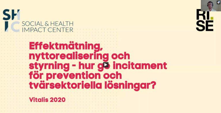 Effektmätning, nyttorealisering och styrning - hur ge incitament för prevention och tvärsektoriella lösningar?