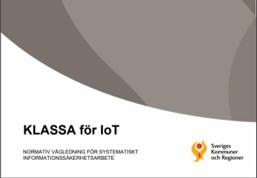 KLASSA för IoT. Normativ vägledning för systematiskt informationssäkerhetsarbete