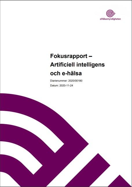 Fokusrapport – Artificiell intelligens och e-hälsa. E-hälsomyndigheten