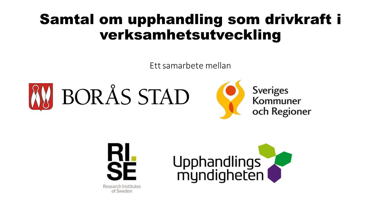 Samtal om upphandling som drivkraft i verksamhetsutveckling, Borås stad, Upphandlingsmyndigheten, SKR, RISE
