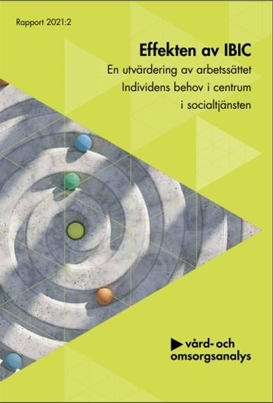 Utvärdering av arbetssättet Individens behov i centrum i socialtjänsten – effekten av IBIC