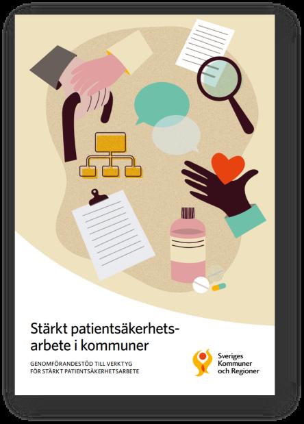 Stärkt patientsäkerhetsarbete i kommuner Genomförande stöd till verktyg för stärkt patientsäkerhetsarbete