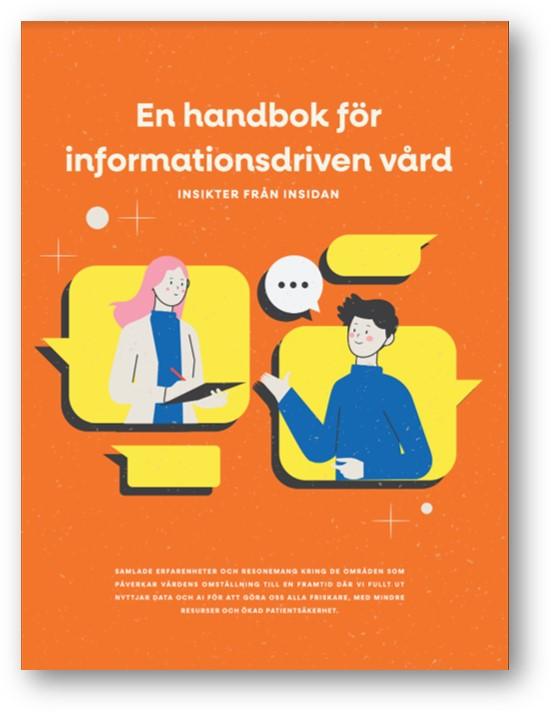 En handbok för informationsdriven vård. Insikter från insidan