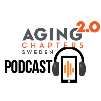Aging 2.0 Sweden chapters Poddcast